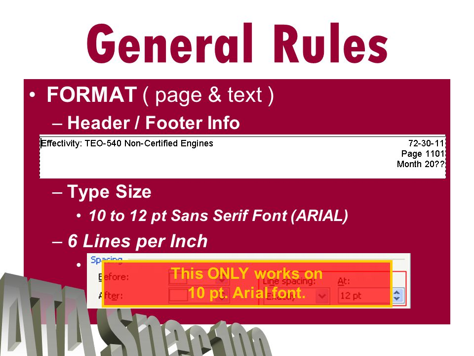 FORMAT STYLE METHOD General Rules