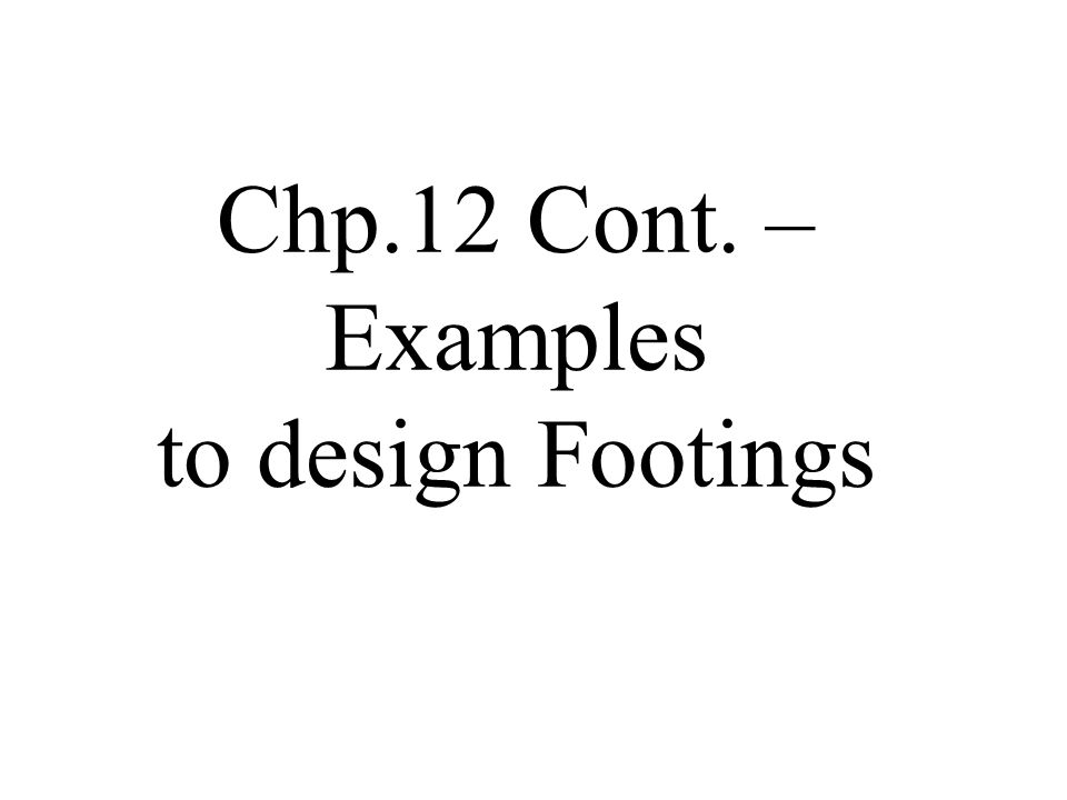 Example Design a square footing to support a 18 in.