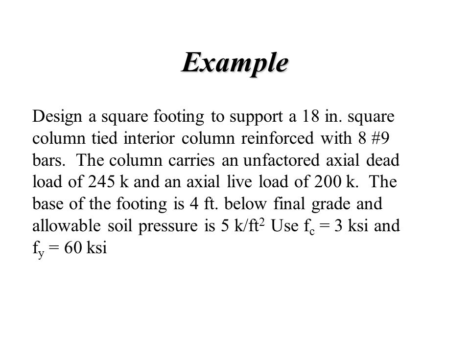 Example 2 V u =150.7 k in short direction The depth of the footing can be calculated by using the one-way shear (long direction)