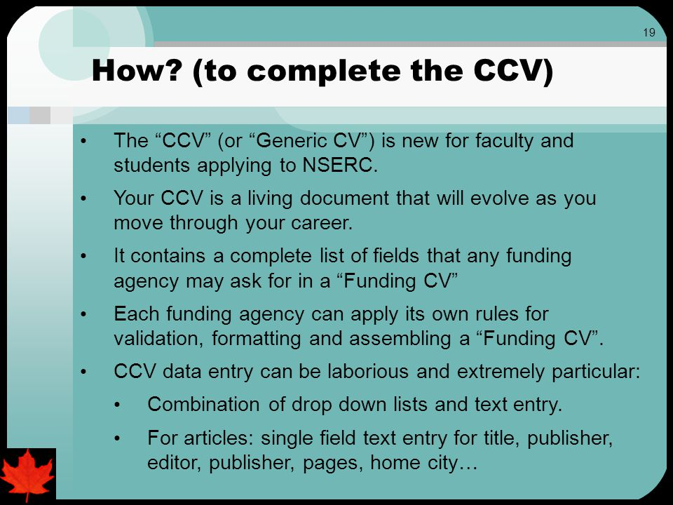 19 The CCV (or Generic CV ) is new for faculty and students applying to NSERC.