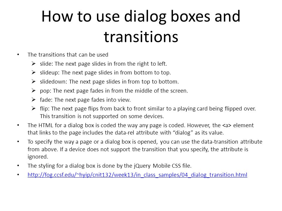 How to use dialog boxes and transitions The transitions that can be used  slide: The next page slides in from the right to left.