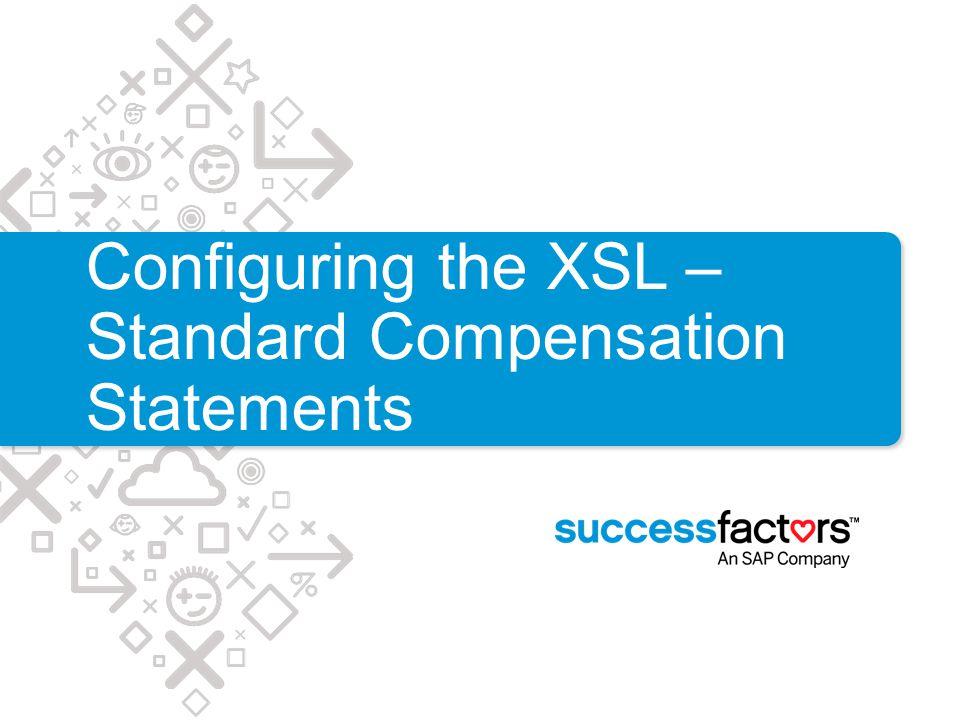 Configuring the XSL – Standard Compensation Statements