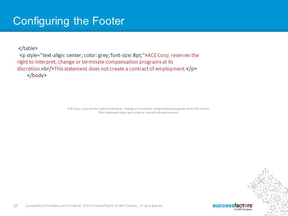 27 SuccessFactors Proprietary and Confidential © 2012 SuccessFactors, An SAP Company.