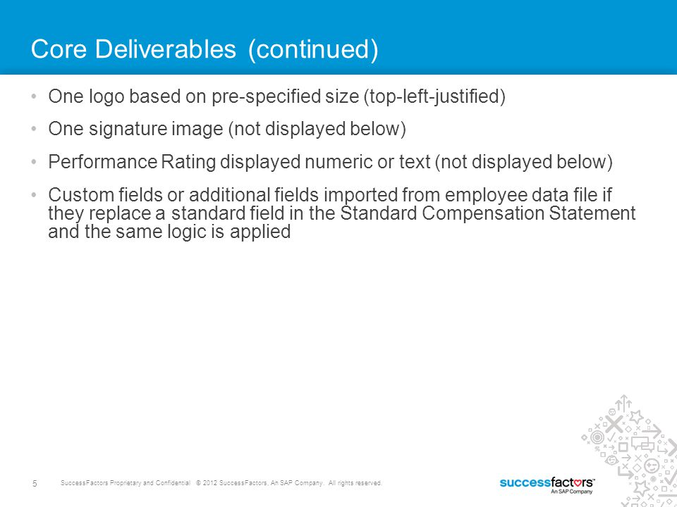 5 SuccessFactors Proprietary and Confidential © 2012 SuccessFactors, An SAP Company.