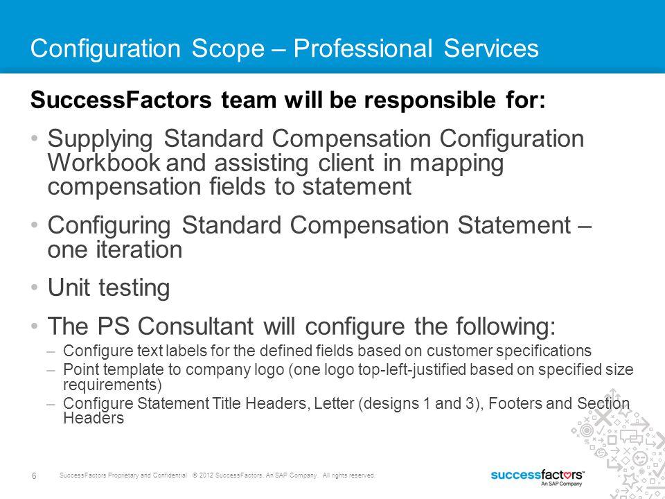 6 SuccessFactors Proprietary and Confidential © 2012 SuccessFactors, An SAP Company.