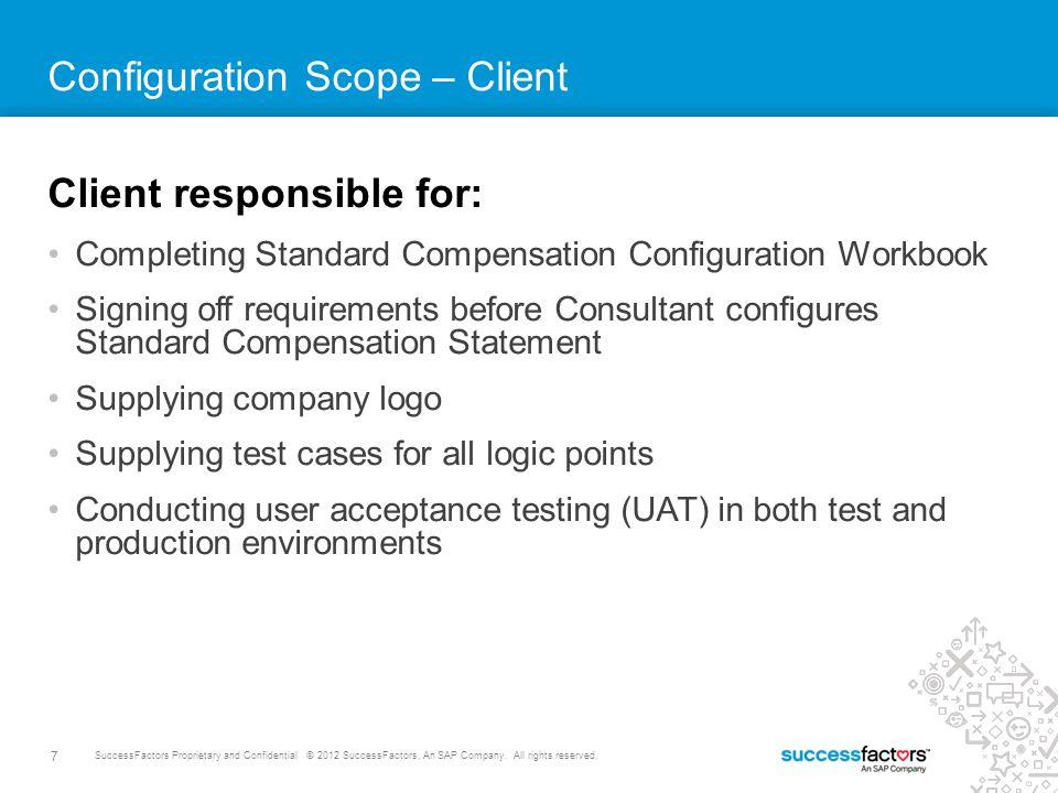 7 SuccessFactors Proprietary and Confidential © 2012 SuccessFactors, An SAP Company.