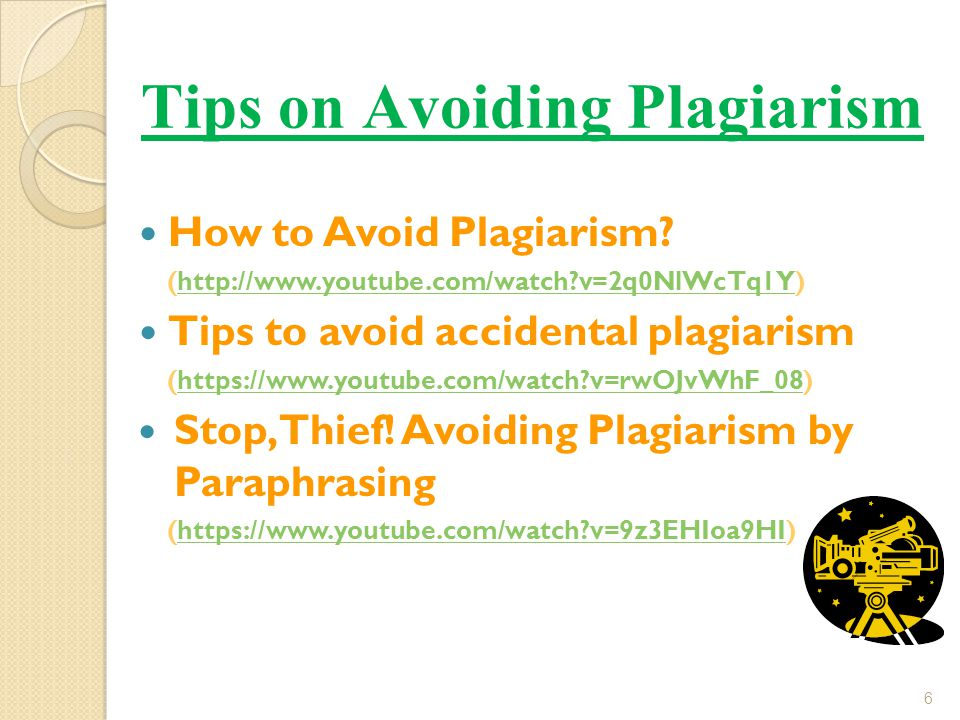 How to Avoid Plagiarism? (http://www.youtube.com/watch?v=2q0NlWcTq1Y)http://www.youtube.com/watch?v=2q0NlWcTq1Y Tips to avoid accidental plagiarism (h