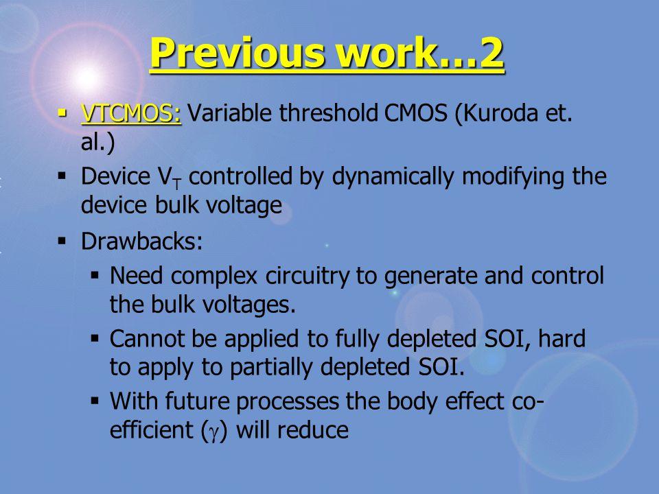 Previous work…2  VTCMOS:  VTCMOS: Variable threshold CMOS (Kuroda et.
