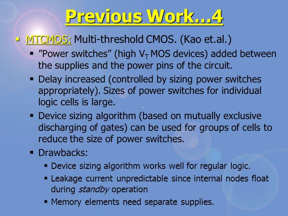 Previous Work…4  MTCMOS:  MTCMOS: Multi-threshold CMOS.