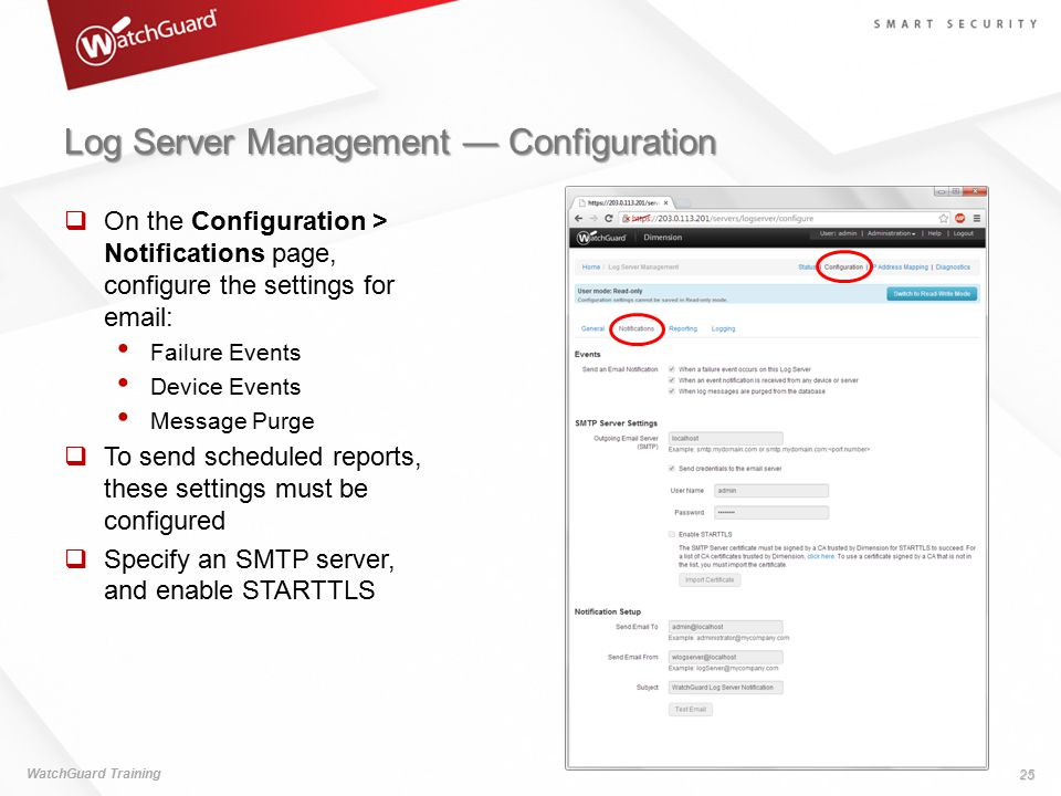 Log Server Management — Configuration WatchGuard Training 25  On the Configuration > Notifications page, configure the settings for email: Failure Ev