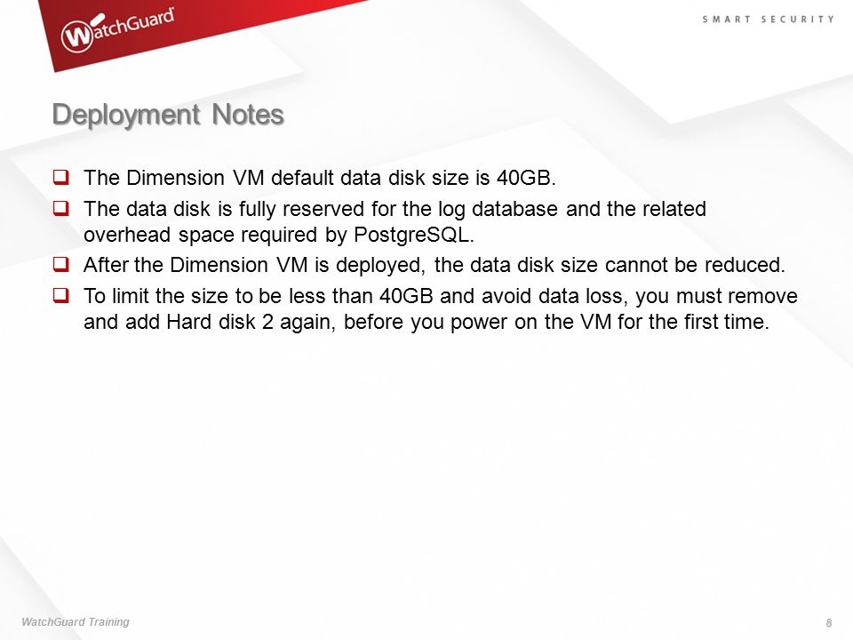 Deployment Notes  The Dimension VM default data disk size is 40GB.  The data disk is fully reserved for the log database and the related overhead sp