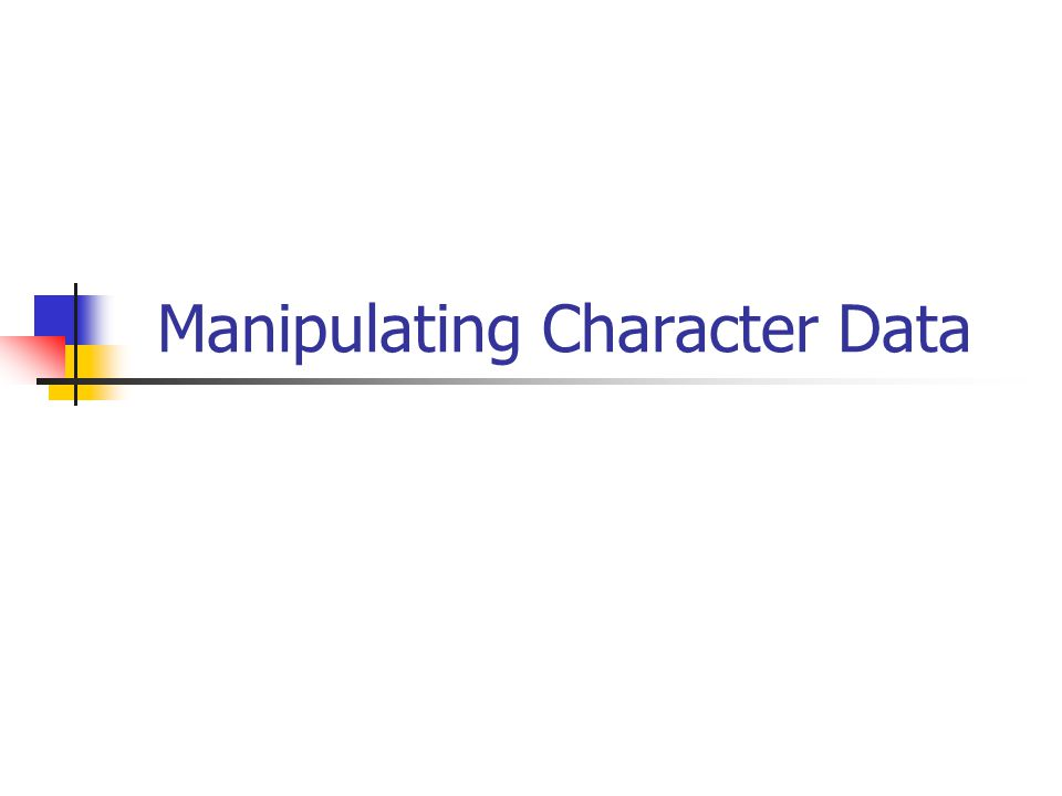 Manipulating Character Data