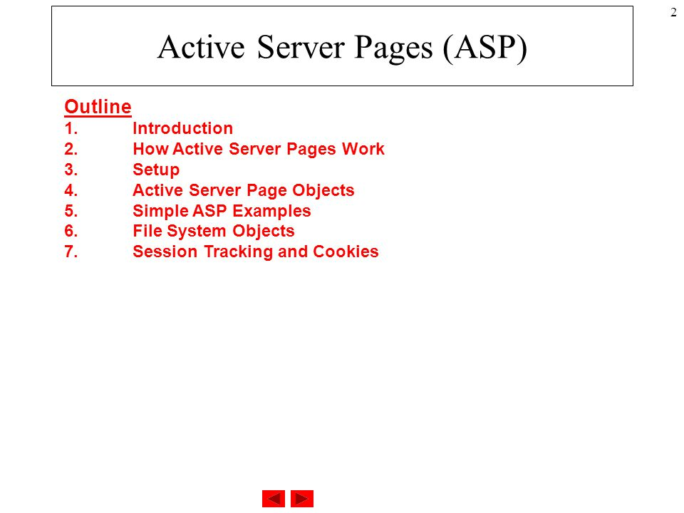 2 Active Server Pages (ASP) Outline 1. Introduction 2.