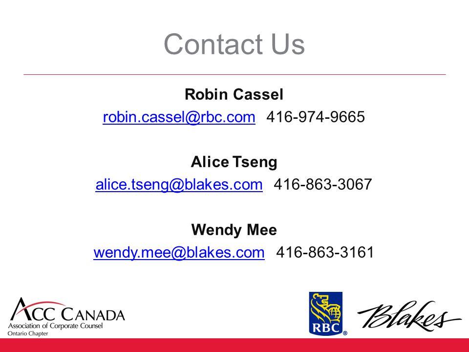 Robin Cassel robin.cassel@rbc.comrobin.cassel@rbc.com 416-974-9665 Alice Tseng alice.tseng@blakes.comalice.tseng@blakes.com 416-863-3067 Wendy Mee wen
