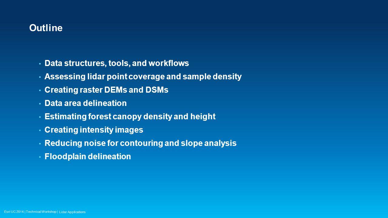 Esri UC 2014 | Technical Workshop | Point To Raster Tool Pulse/sample density Lidar Applications