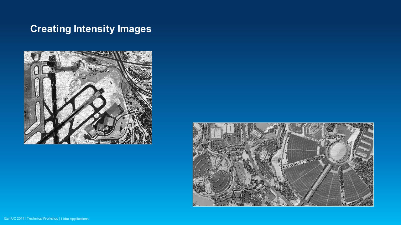 Esri UC 2014 | Technical Workshop | Creating Intensity Images Lidar Applications
