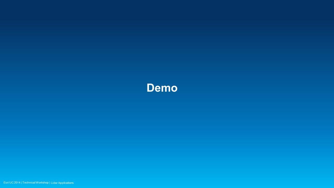 Esri UC 2014 | Technical Workshop | Demo Lidar Applications