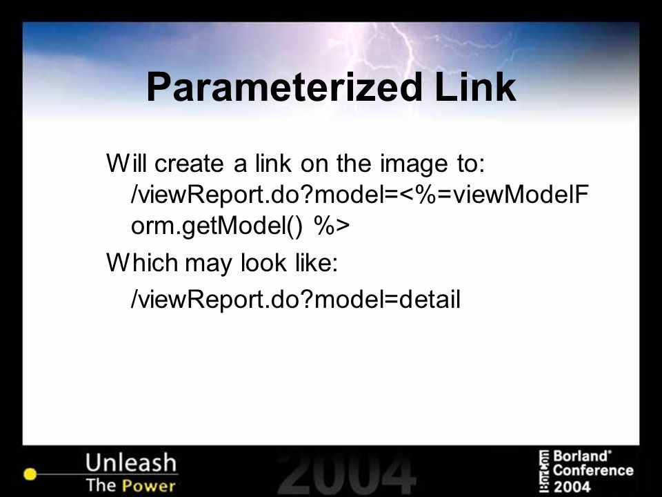 Parameterized Link Will create a link on the image to: /viewReport.do?model= Which may look like: /viewReport.do?model=detail