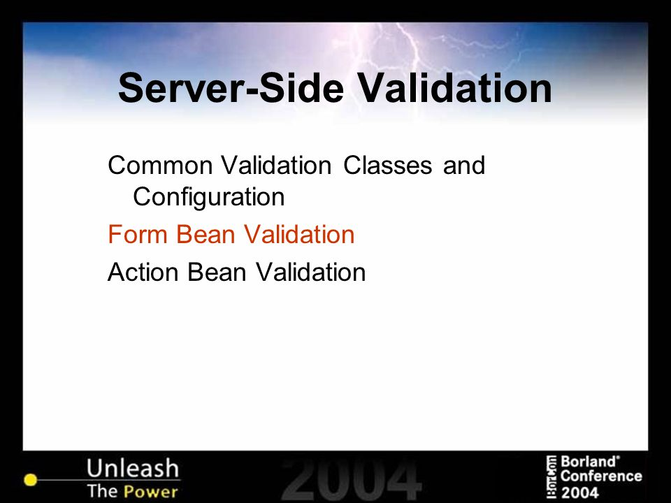 Server-Side Validation Common Validation Classes and Configuration Form Bean Validation Action Bean Validation