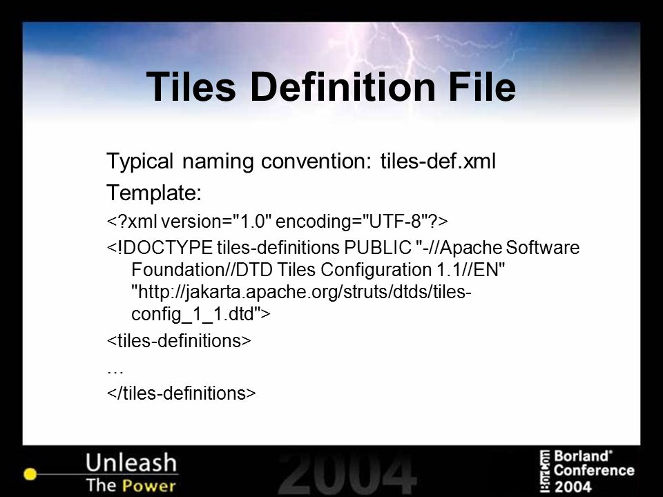 Tiles Definition File Typical naming convention: tiles-def.xml Template: …