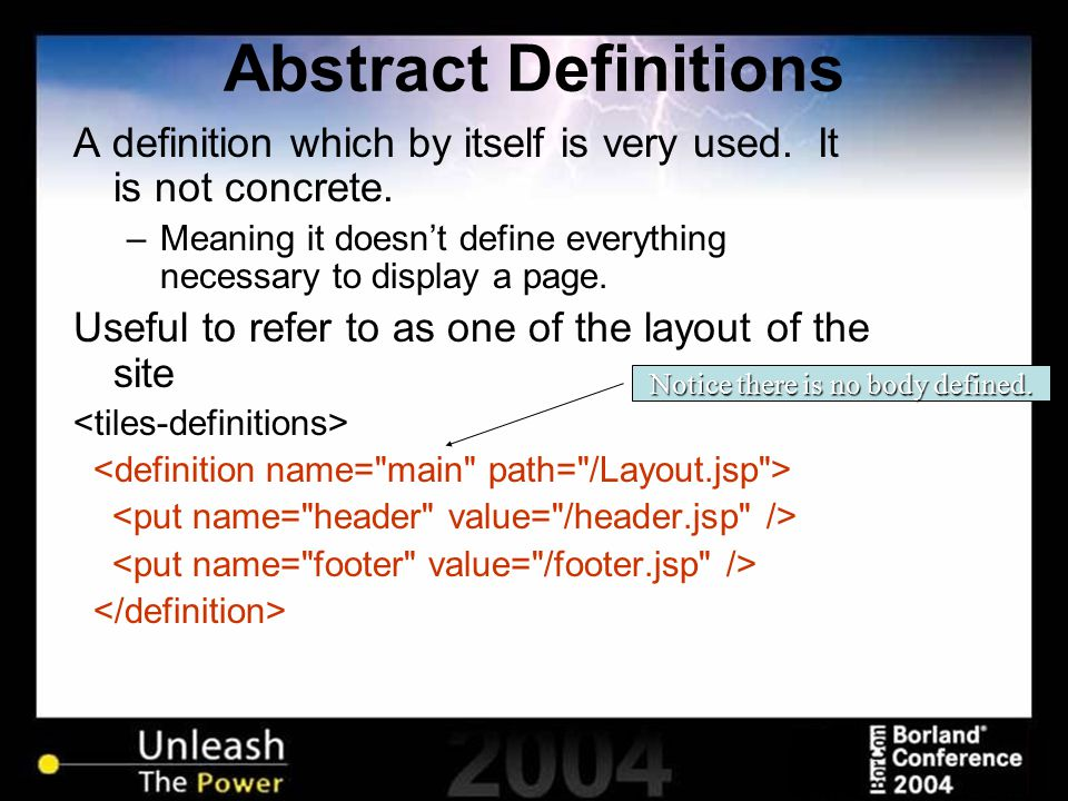 Abstract Definitions A definition which by itself is very used. It is not concrete. –Meaning it doesn't define everything necessary to display a page.