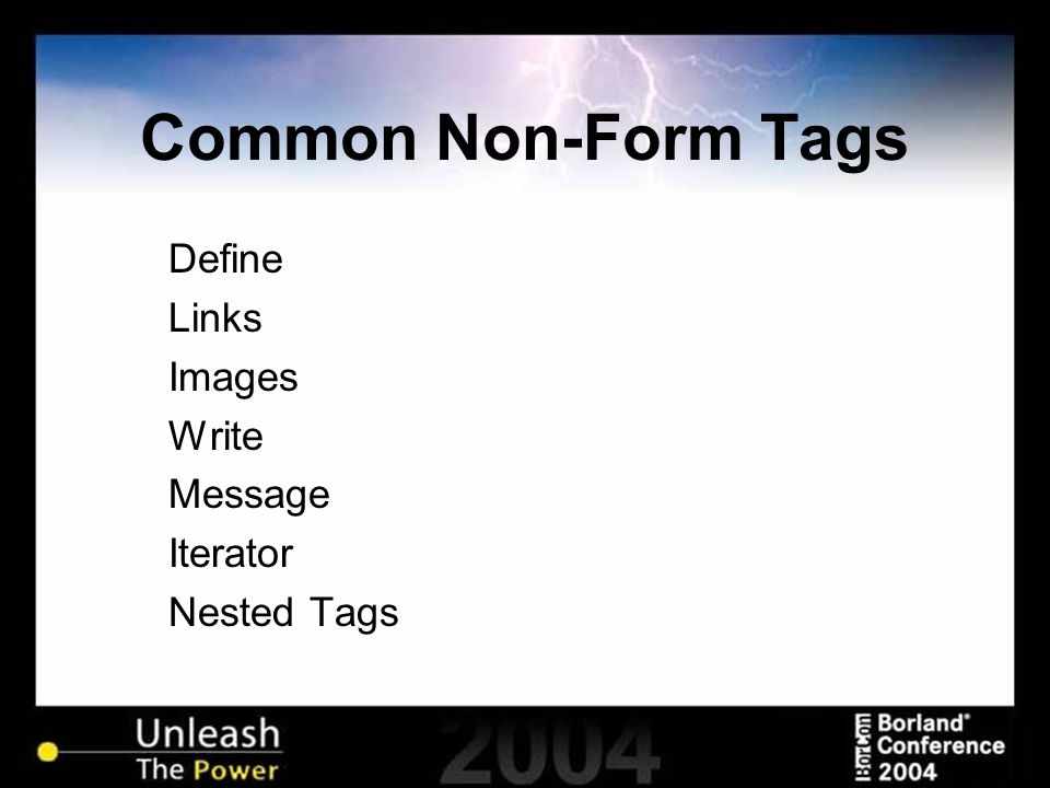 Common Non-Form Tags Define Links Images Write Message Iterator Nested Tags