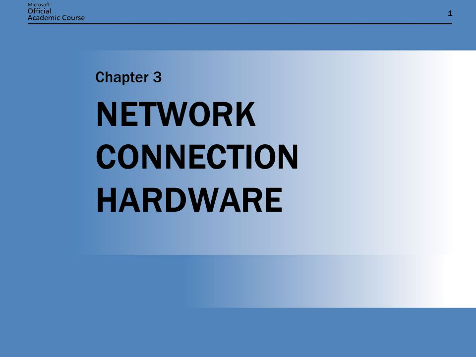 11 NETWORK CONNECTION HARDWARE Chapter 3