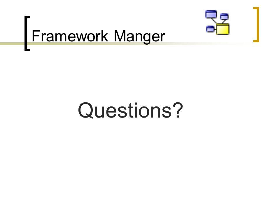 Framework Manger Questions?