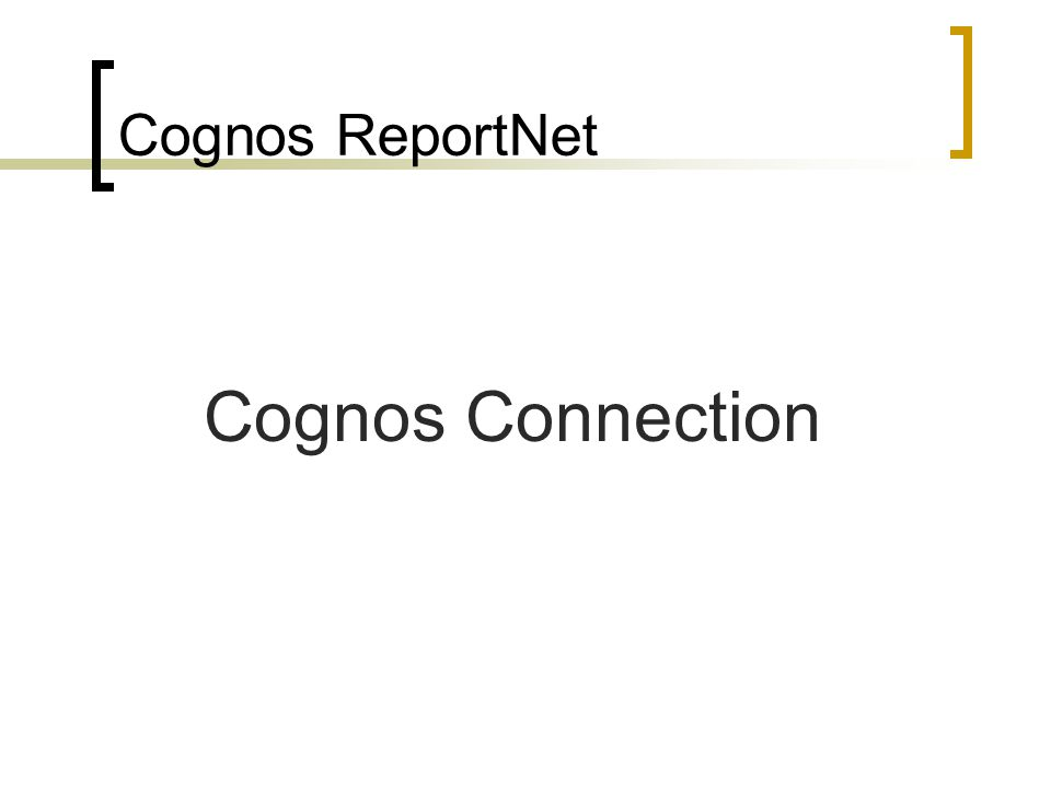 Cognos ReportNet Cognos Connection