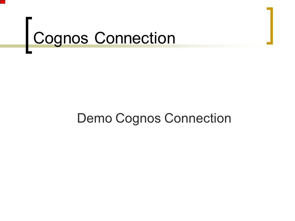 Cognos Connection Demo Cognos Connection