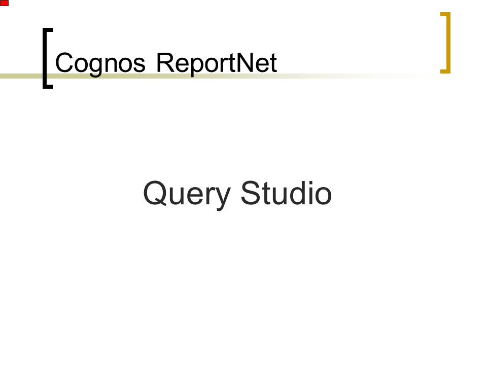 Cognos ReportNet Query Studio
