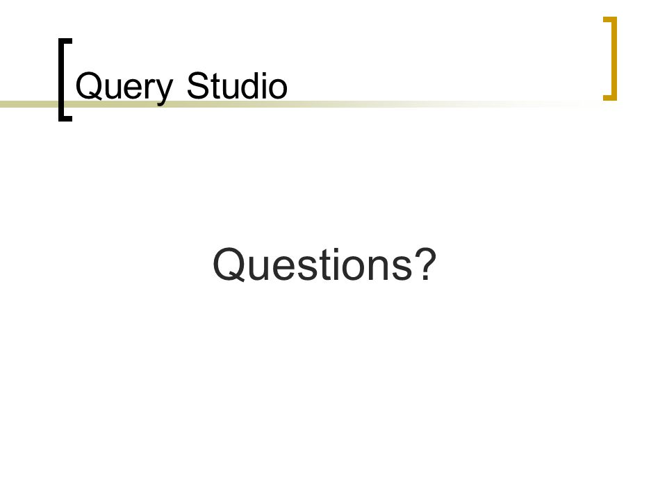 Query Studio Questions?
