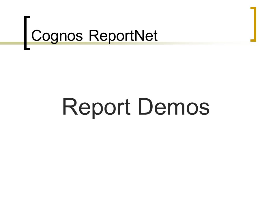 Cognos ReportNet Report Demos