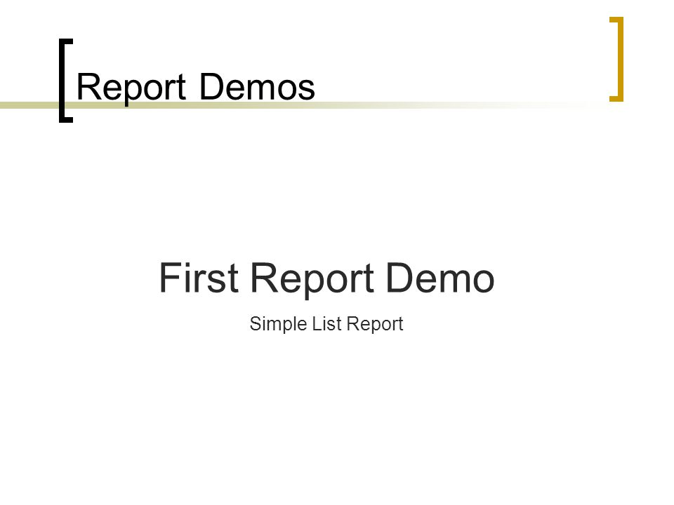 Report Demos First Report Demo Simple List Report