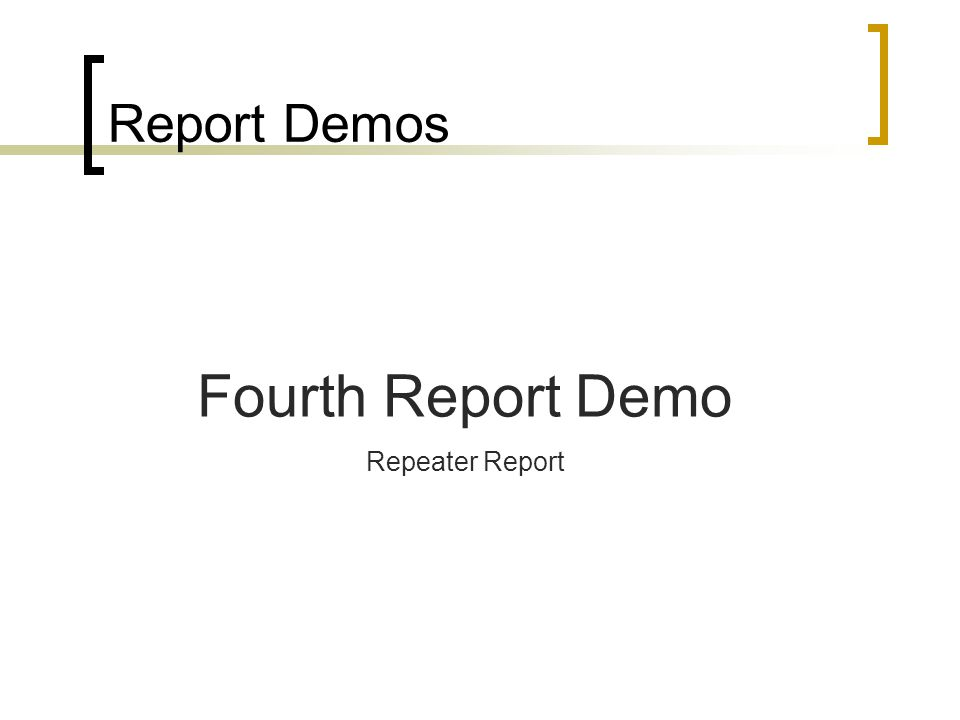 Report Demos Fourth Report Demo Repeater Report