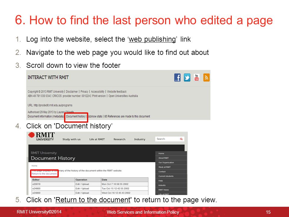 6. How to find the last person who edited a page 1.Log into the website, select the 'web publishing' link 2.Navigate to the web page you would like to