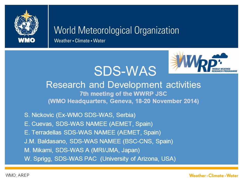Groups to participate:  Modelling  EMA, Egypt  BSC, Spain  HMS, Serbia  MetOffice, UK  NCEP, USA  GFDL, USA  U of Leipzig .