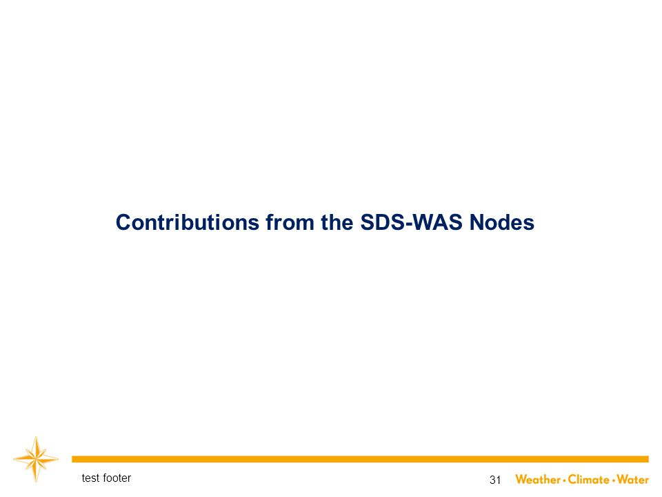 test footer 31 Contributions from the SDS-WAS Nodes