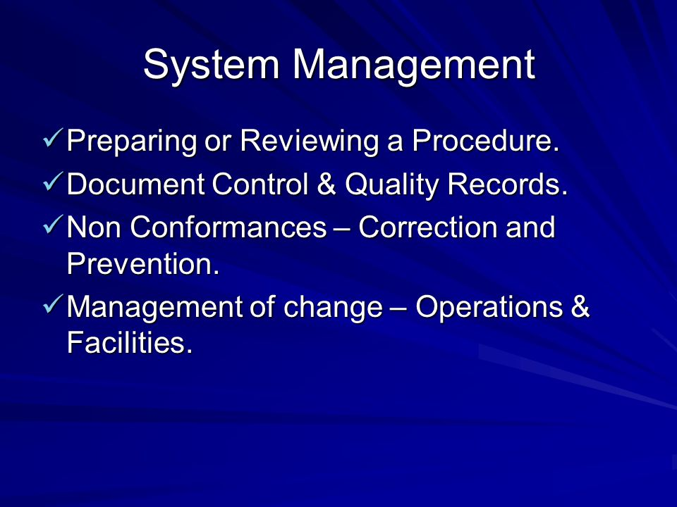 System Management Preparing or Reviewing a Procedure. Preparing or Reviewing a Procedure. Document Control & Quality Records. Document Control & Quali