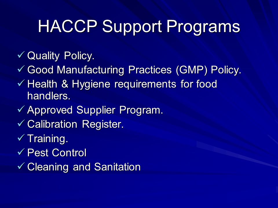 HACCP Support Programs Quality Policy. Quality Policy. Good Manufacturing Practices (GMP) Policy. Good Manufacturing Practices (GMP) Policy. Health &
