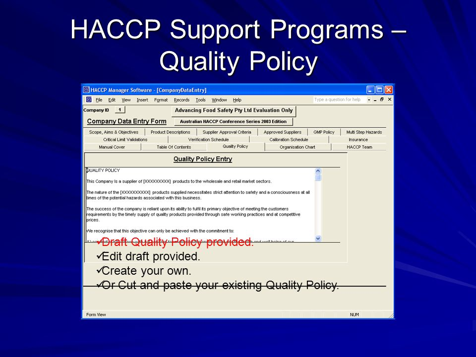 HACCP Support Programs – Quality Policy Draft Quality Policy provided. Edit draft provided. Create your own. Or Cut and paste your existing Quality Po