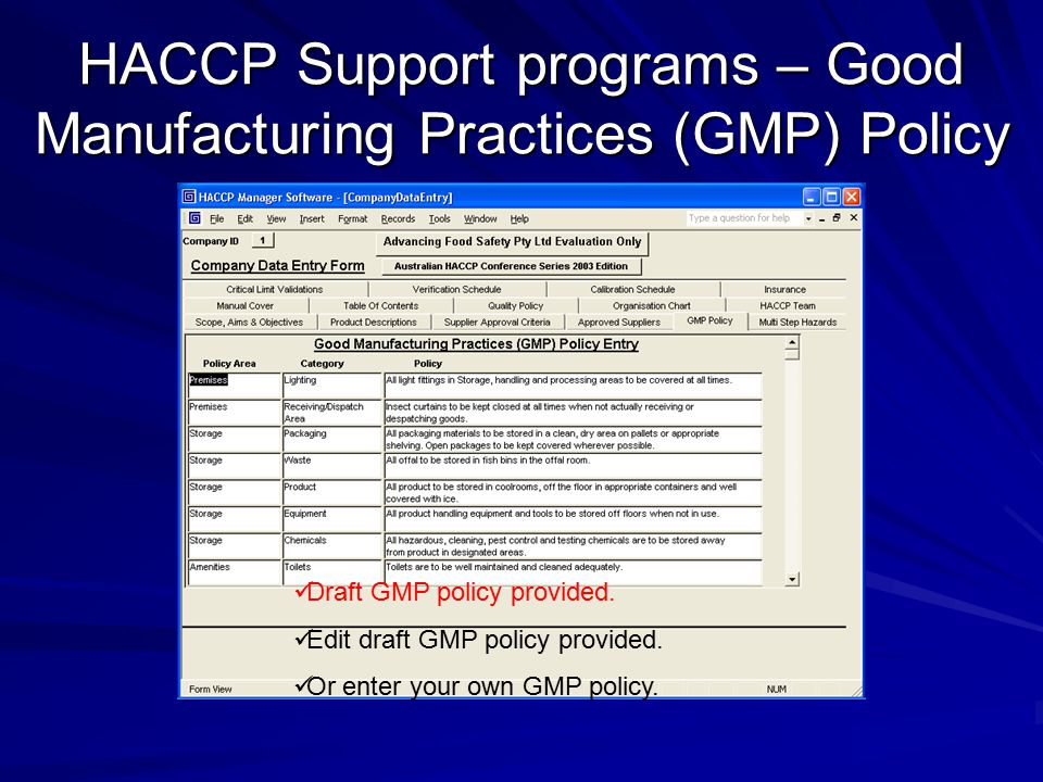 HACCP Support programs – Good Manufacturing Practices (GMP) Policy Draft GMP policy provided. Edit draft GMP policy provided. Or enter your own GMP po
