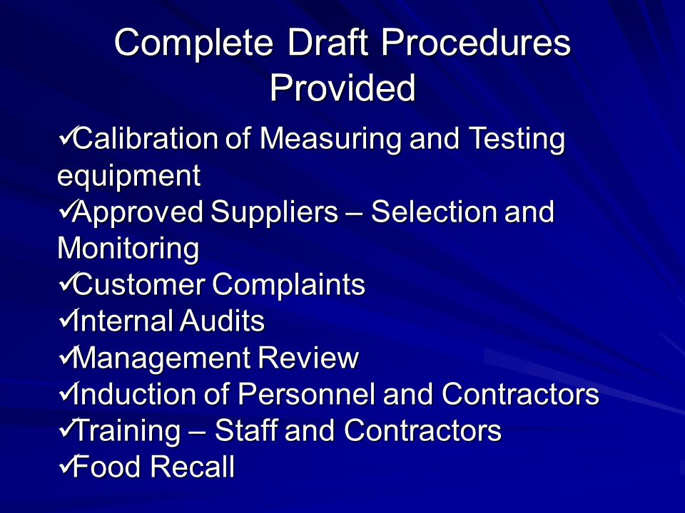 Complete Draft Procedures Provided Calibration of Measuring and Testing equipment Calibration of Measuring and Testing equipment Approved Suppliers –