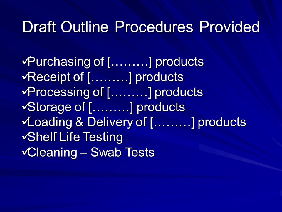 Draft Outline Procedures Provided Purchasing of [………] products Purchasing of [………] products Receipt of [………] products Receipt of [………] products Proces