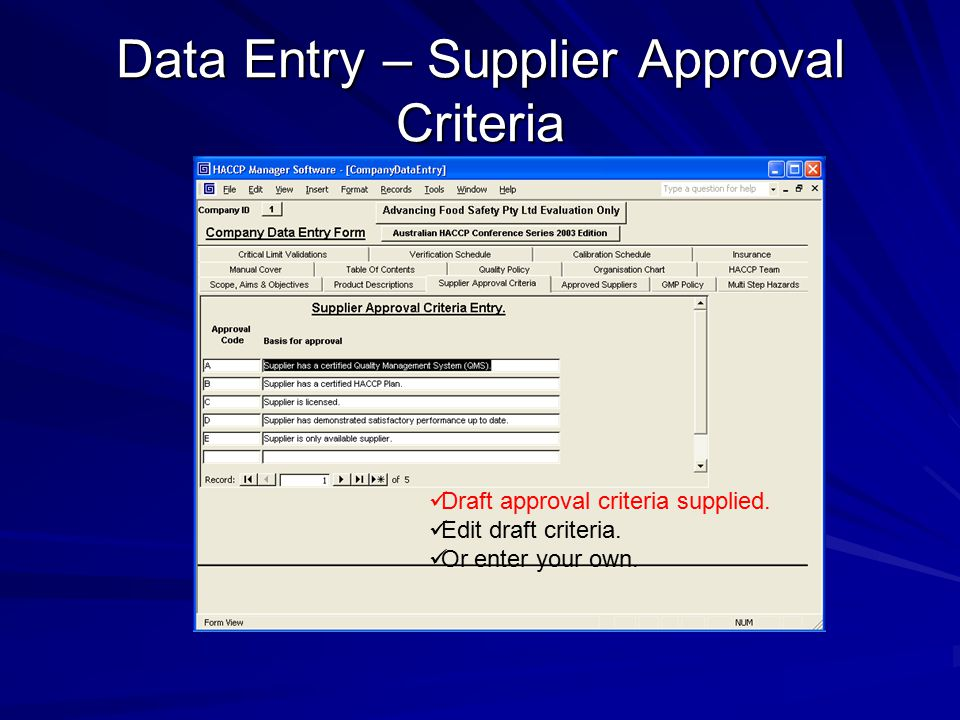 Data Entry – Supplier Approval Criteria Draft approval criteria supplied. Edit draft criteria. Or enter your own.