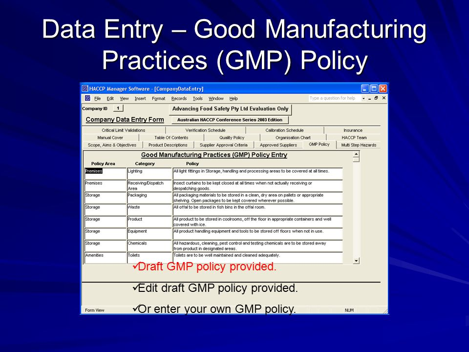 Data Entry – Good Manufacturing Practices (GMP) Policy Draft GMP policy provided. Edit draft GMP policy provided. Or enter your own GMP policy.