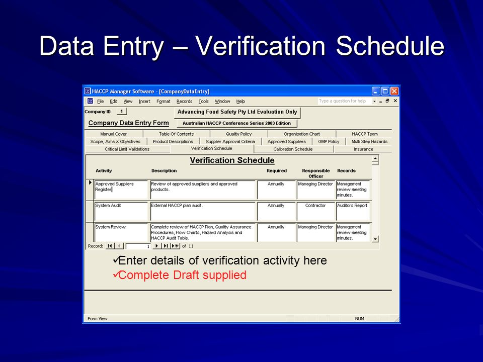 Data Entry – Verification Schedule Enter details of verification activity here Complete Draft supplied
