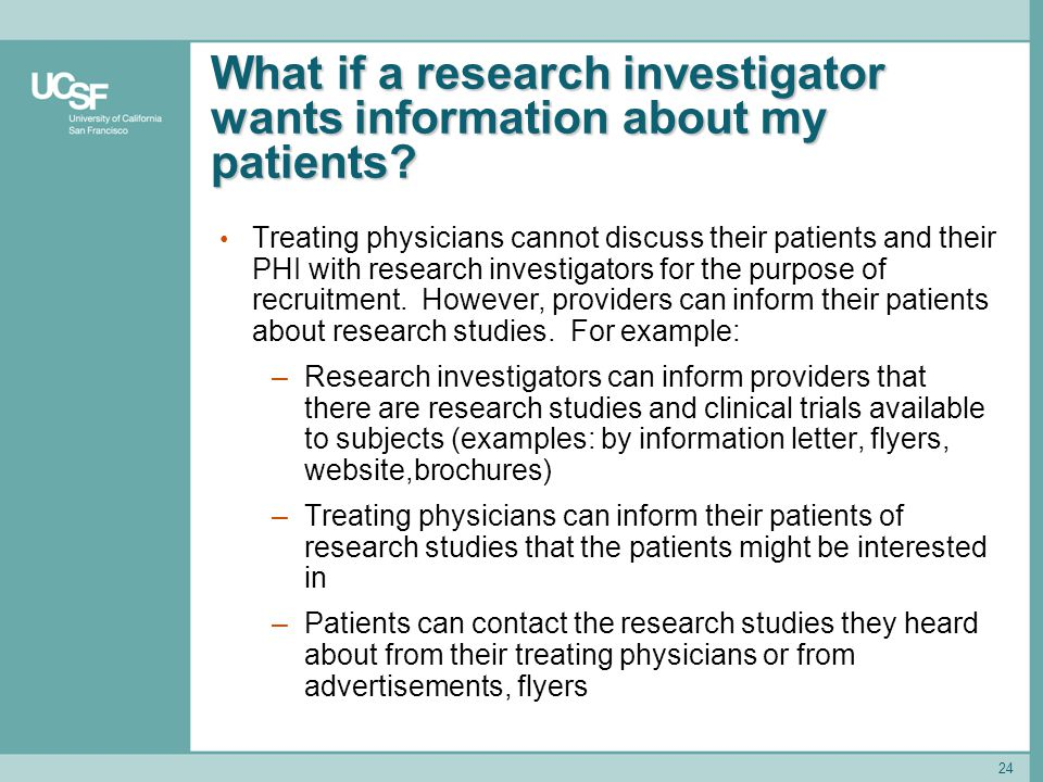 24 What if a research investigator wants information about my patients.