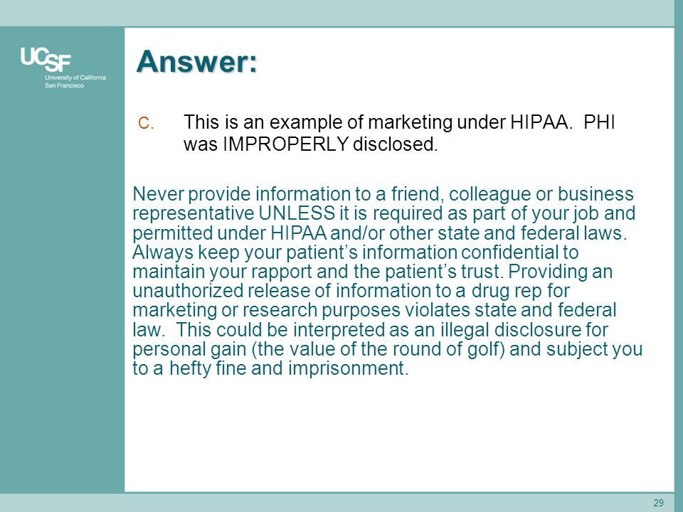 29 Answer: C.This is an example of marketing under HIPAA.