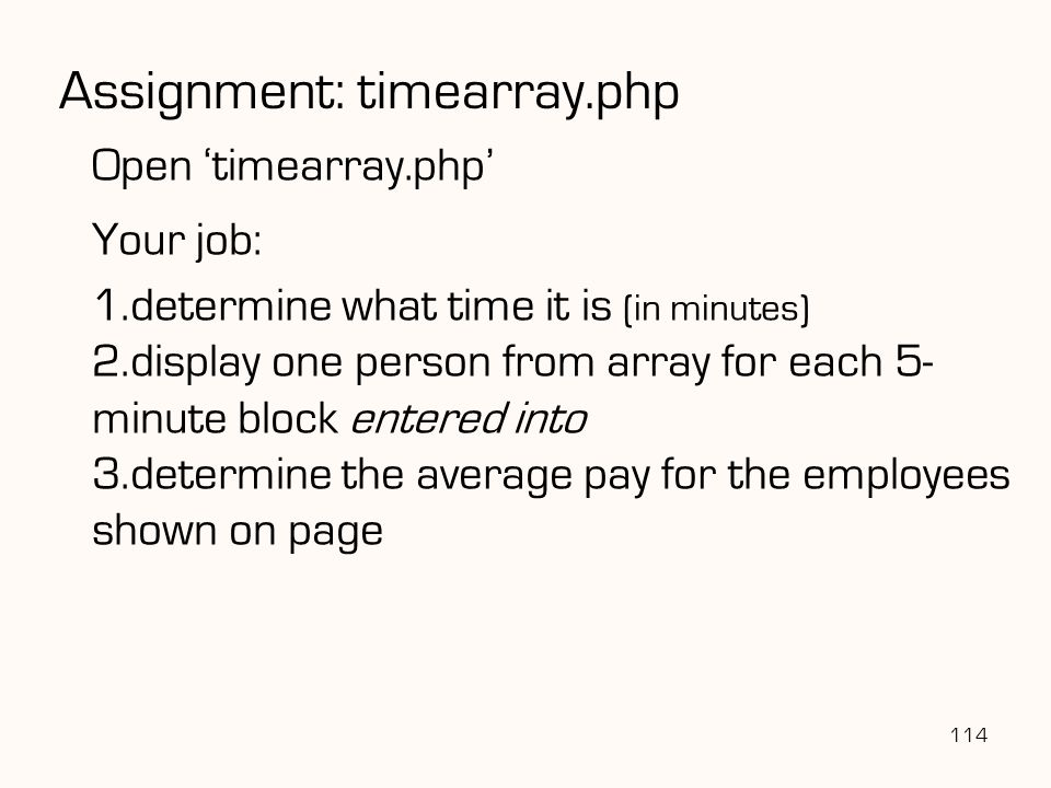 114 Assignment: timearray.php Open 'timearray.php' Your job: 1.